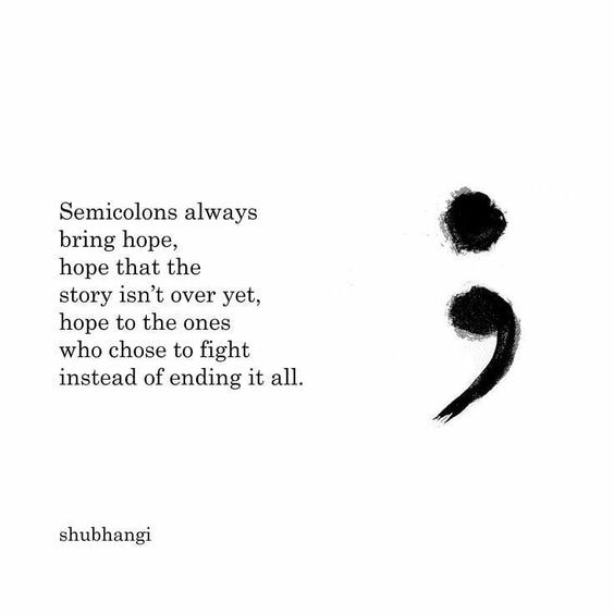 Semicolons bring hope to fight instead of ending it all